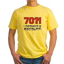 70 Demand A Recount T-Shirt