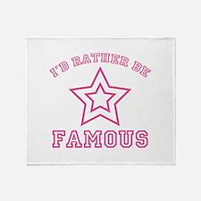 I'd Rather Be Famous Stadium Blanket