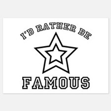 I'd Rather Be Famous Invitations