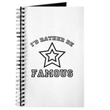 I'd Rather Be Famous Journal