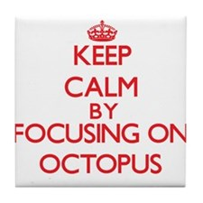 Keep Calm by focusing on Octopus Tile Coaster