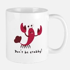 Dont Be Crabby Mugs