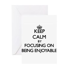 Keep Calm by focusing on BEING ENJO Greeting Cards