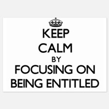Keep Calm by focusing on BEING ENTITLE Invitations