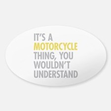 Its A Motorcycle Thing Decal