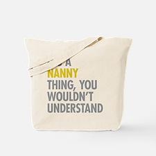 Its A Nanny Thing Tote Bag
