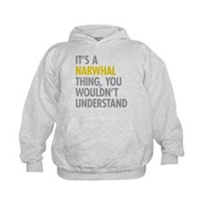 Its A Narwhal Thing Hoodie