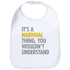 Its A Narwhal Thing Bib