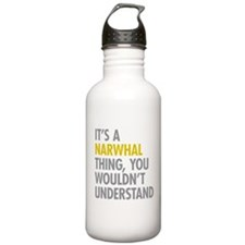 Its A Narwhal Thing Water Bottle