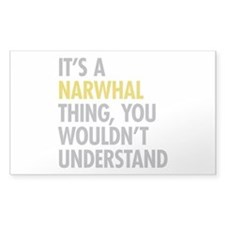 Its A Narwhal Thing Decal
