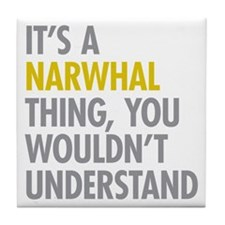Its A Narwhal Thing Tile Coaster