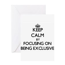 Keep Calm by focusing on BEING EXCL Greeting Cards