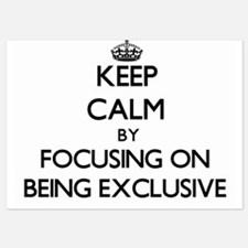 Keep Calm by focusing on BEING EXCLUSI Invitations