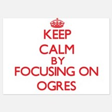 Keep Calm by focusing on Ogres Invitations