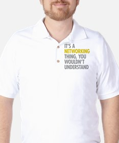 Its A Networking Thing Golf Shirt