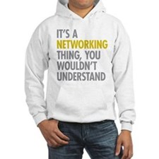 Its A Networking Thing Hoodie