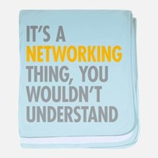 Its A Networking Thing baby blanket