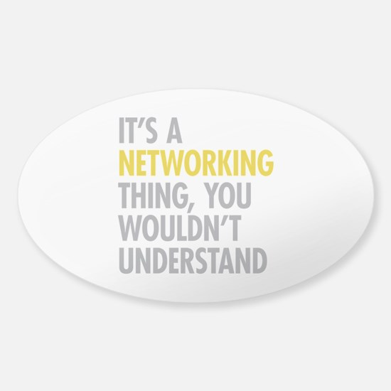 Its A Networking Thing Sticker (Oval)