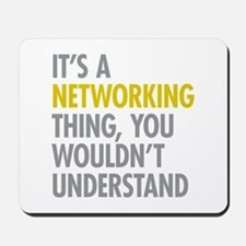 Its A Networking Thing Mousepad