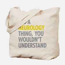 Its A Neurology Thing Tote Bag
