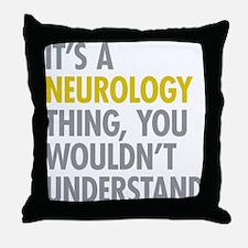 Its A Neurology Thing Throw Pillow