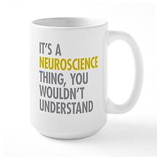Its A Neuroscience Thing Mug