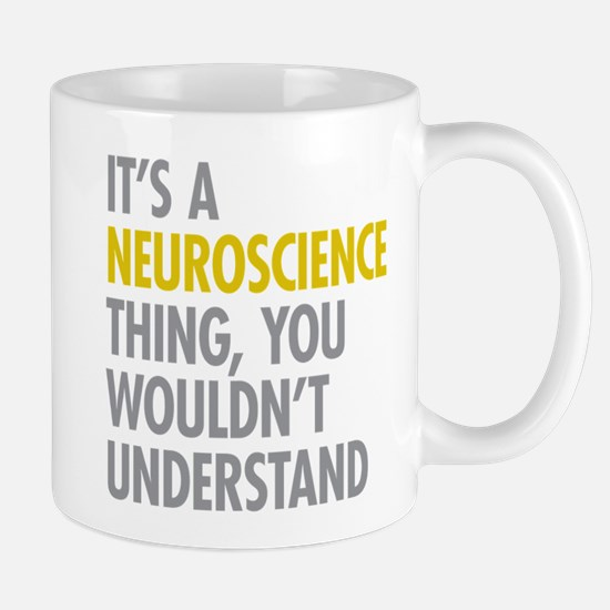Its A Neuroscience Thing Mug
