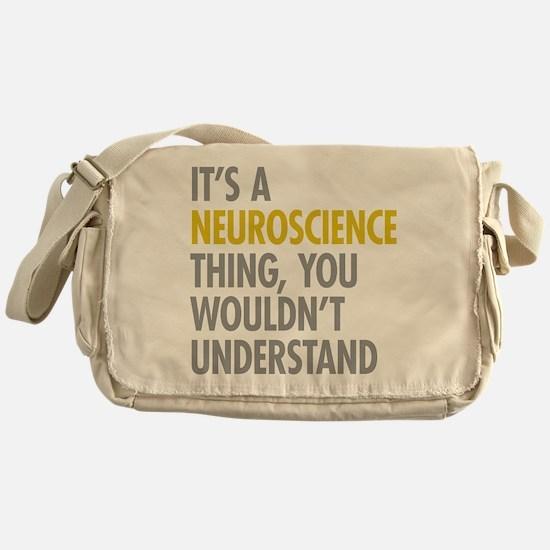 Its A Neuroscience Thing Messenger Bag