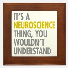 Its A Neuroscience Thing Framed Tile