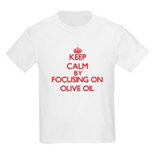 Keep Calm by focusing on Olive Oil T-Shirt
