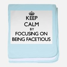 Keep Calm by focusing on Being Faceti baby blanket