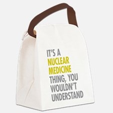 Nuclear Medicine Thing Canvas Lunch Bag