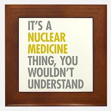 Nuclear Medicine Thing Framed Tile