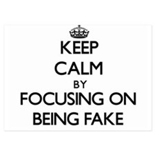 Keep Calm by focusing on Being Fake Invitations