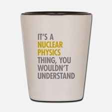 Nuclear Physics Thing Shot Glass