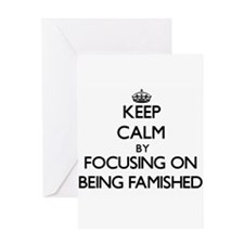 Keep Calm by focusing on Being Fami Greeting Cards
