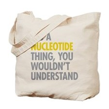 Its A Nucleotide Thing Tote Bag