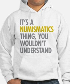 Its A Numismatics Thing Hoodie