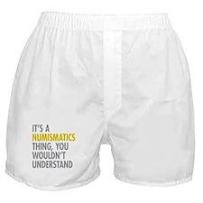 Its A Numismatics Thing Boxer Shorts