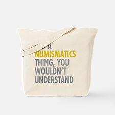 Its A Numismatics Thing Tote Bag