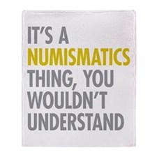 Its A Numismatics Thing Throw Blanket