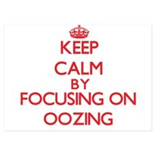 Keep Calm by focusing on Oozing Invitations