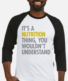 Its A Nutrition Thing Baseball Jersey