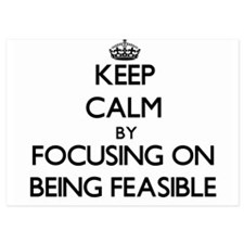Keep Calm by focusing on Being Feasibl Invitations