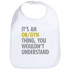 Its An OB GYN Thing Bib