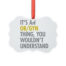 Its An OB GYN Thing Ornament