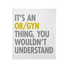 Its An OB GYN Thing Throw Blanket