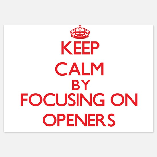 Keep Calm by focusing on Openers Invitations