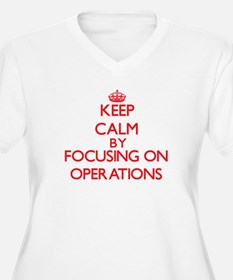 Keep Calm by focusing on Operati Plus Size T-Shirt