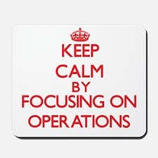 Keep Calm by focusing on Operations Mousepad
